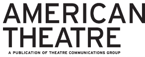 AMERICAN THEATRE: THEATRES MAKE, AND UNMAKE, THEIR SUMMER PLANS