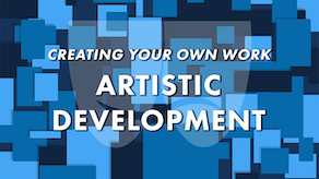 CREATING YOUR OWN WORK: ARTISTIC DEVELOPMENT – IDENTIFYING AND WORKING YOUR GENRE